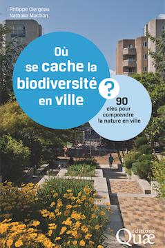 Où se cache la biodiversité en ville ? Éditions Quae